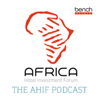 Africa Hotel Investment Forum (AHIF) Podcast podcast