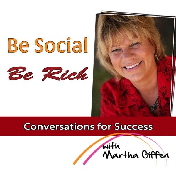 Martha Giffen Be Social Be Rich