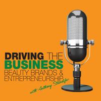 Driving the Business: Beauty Brands & Entrepreneurship podcast