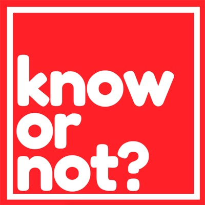 Know Or Not?