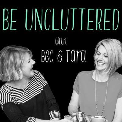 Be Uncluttered:Rebecca Mezzino and Tara Tuttle