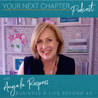 Your Next Chapter with Angela Raspass Inspiring New Possibilities podcast