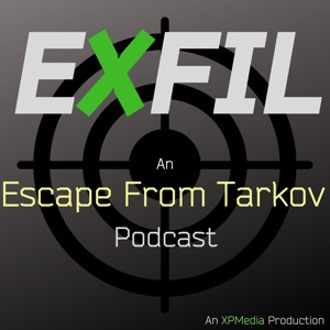 EXFIL - An Escape From Tarkov Podcast