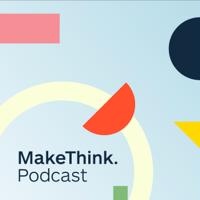 Make Think podcast