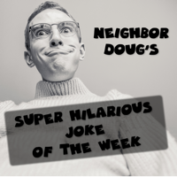 Doug's Super Hilarious Joke Of The Week podcast