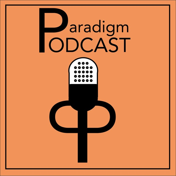 Paradigm Podcast
