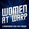 Women at Warp: A Roddenberry Star Trek Podcast artwork