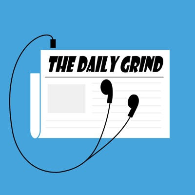 The Daily Grind   Podbay