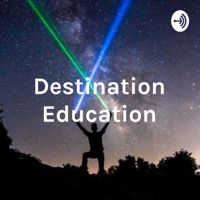 DESTINATION EDUCATION: WHEN WORLDS COLLIDE podcast