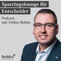 Sparringslounge für Entscheider mit Tobias Bobka podcast