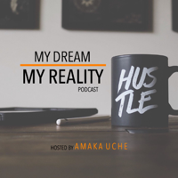 My Dream My Reality Podcast podcast