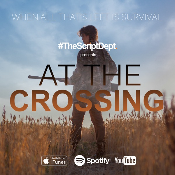 #TheScriptDept: At the Crossing