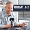 Brighter Retirement Radio Podcast artwork