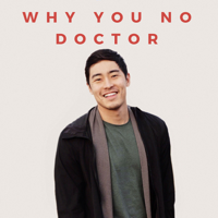 Why You No Doctor podcast