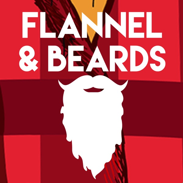 Flannel and Beards