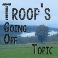 Troop's Going Off Topic podcast