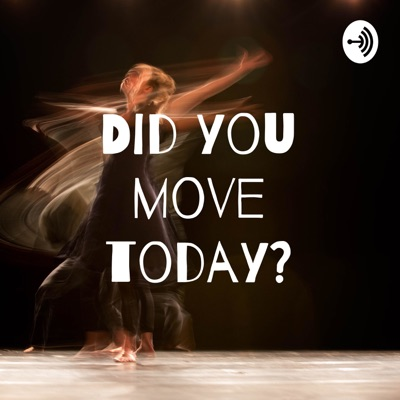Did you move today?