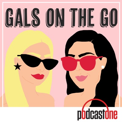 Gals on the Go:PodcastOne