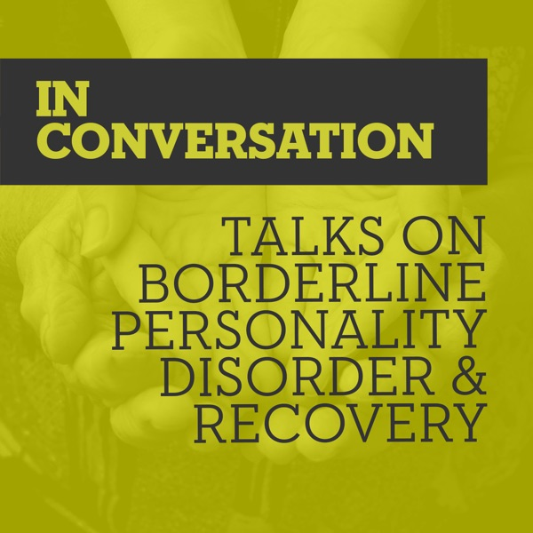 In Conversation: Talks on BPD and Recovery