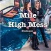 Mile High Mess Podcast artwork