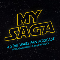 My Saga - A Star Wars Fan Podcast podcast