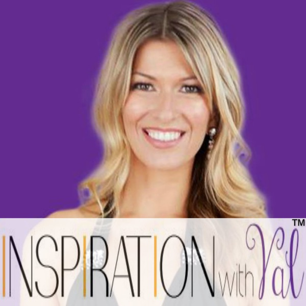 Inspiration With Val   Your Daily Dose of Inspiration   Get Inspired * Get Un-stuck * Get Happy