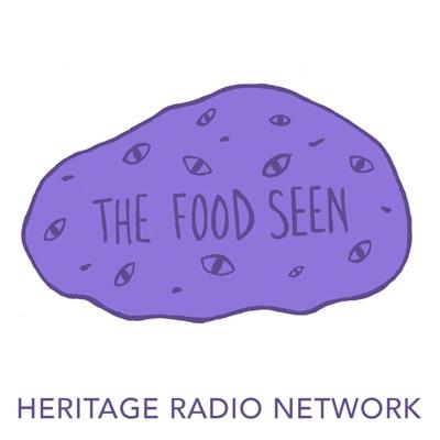 THE FOOD SEEN:Heritage Radio Network