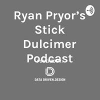 Ryan Pryor's Stick Dulcimer Podcast podcast