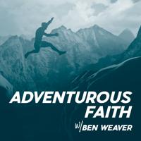Adventurous Faith: Life to the Full podcast
