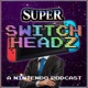 Super Switch Headz
