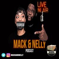 Mack & Nelly Podcast podcast