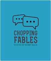 Chopping Fables with Bobby and Colin podcast
