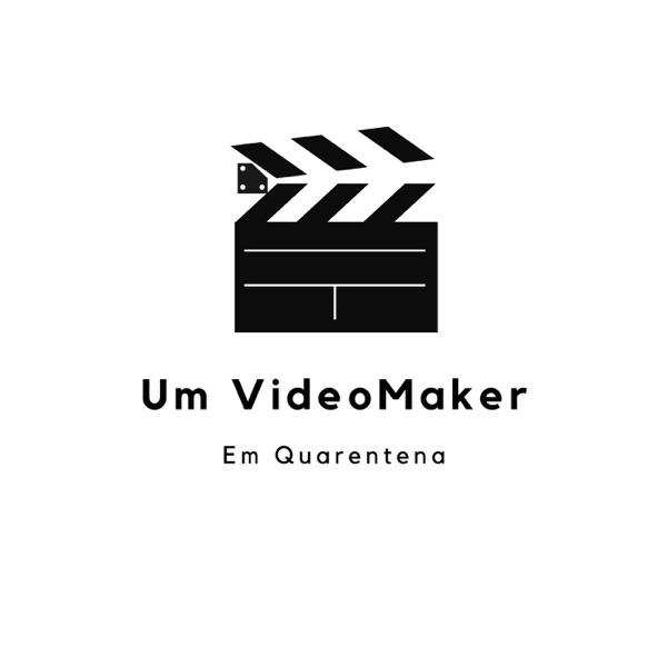 Um VideoMaker em Quarentena