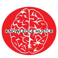 Knowledge Hustlr podcast