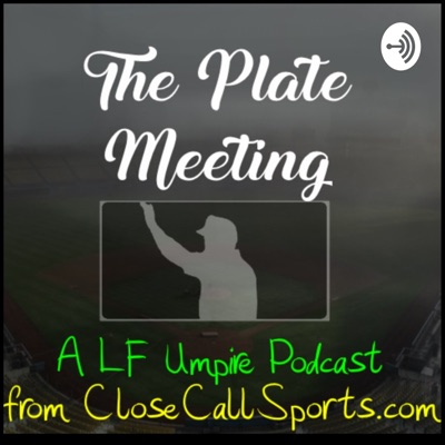 The Plate Meeting, a LF Umpire Podcast from Close Call Sports