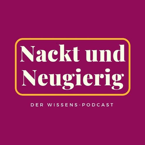 Nackt und Neugierig: Der Wissenspodcast podcast show image