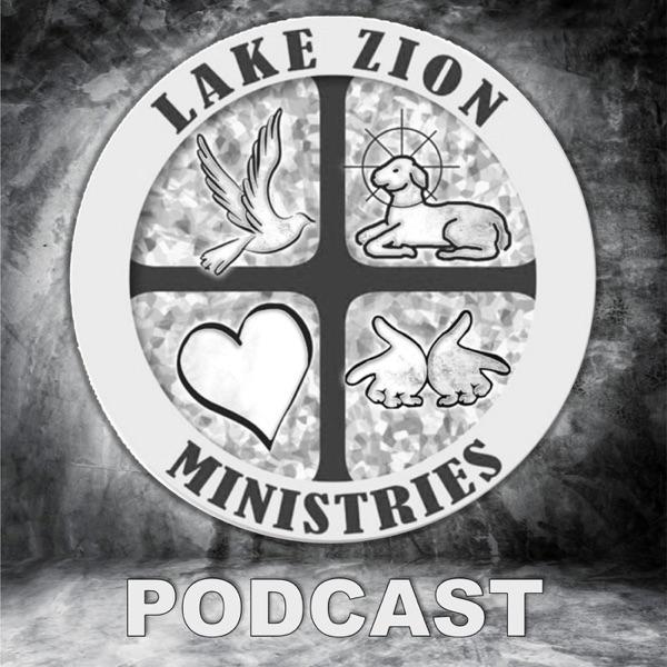Lake Zion Baptist Church Podcast
