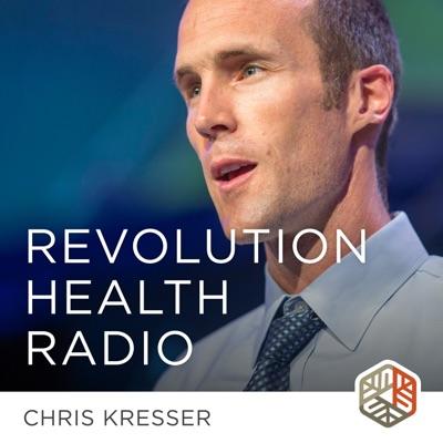 Revolution Health Radio:Chris Kresser