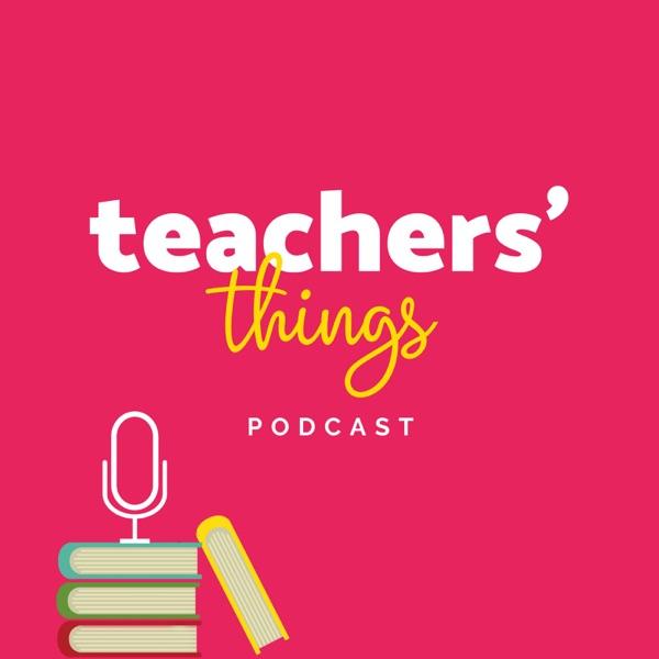 Teachers' Things podcast