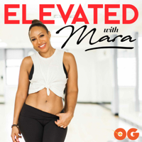 Elevated with Mara podcast