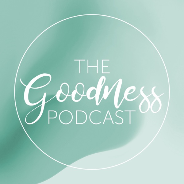 The Goodness Podcast