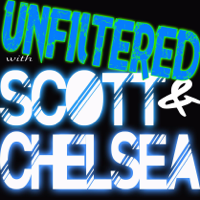 Unfiltered with Scott and Chelsea podcast