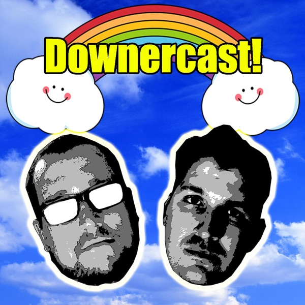 Downercast!