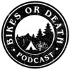 Bikes or Death Podcast artwork