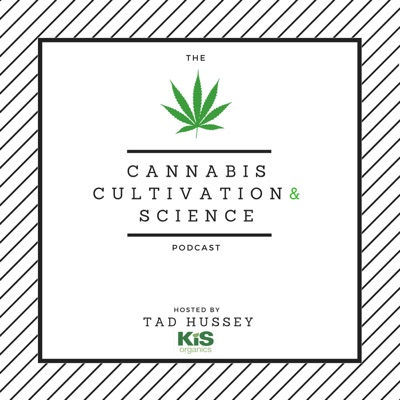 Cannabis Cultivation and Science Podcast:Tad Hussey