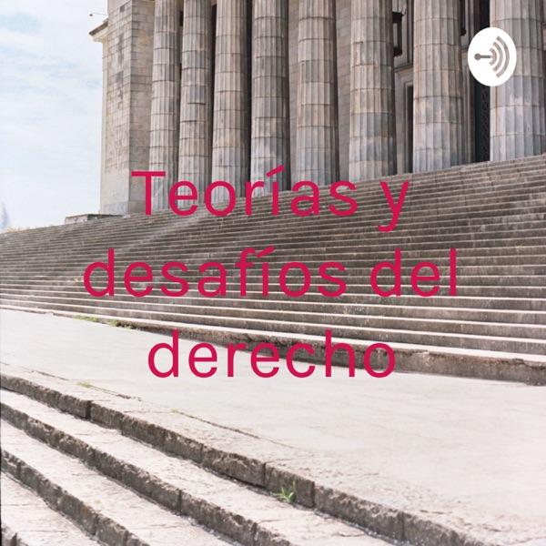 Teorías y desafíos del derecho