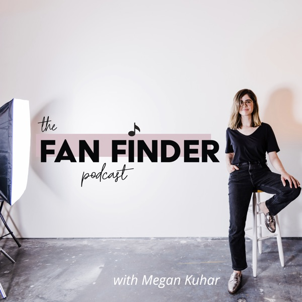 The Fan Finder Podcast | Social Media, Branding & Marketing for Musicians