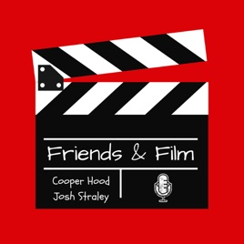 Friends And Film on Apple Podcasts