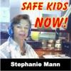 Stephanie Mann - Safe Kids Now Show artwork