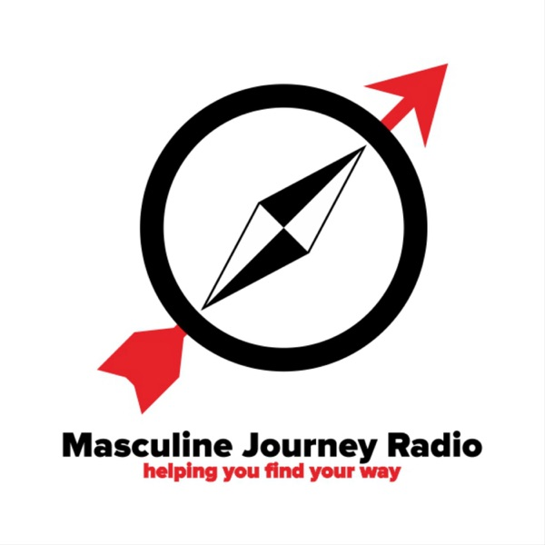 Masculine Journey Radio's Podcast 28min